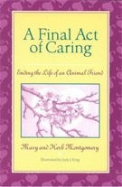 A Final Act of Caring: Ending the Life of a Animal Friend